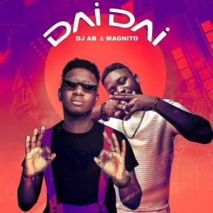 Dj Ab - Dai Dai ft. Magnito